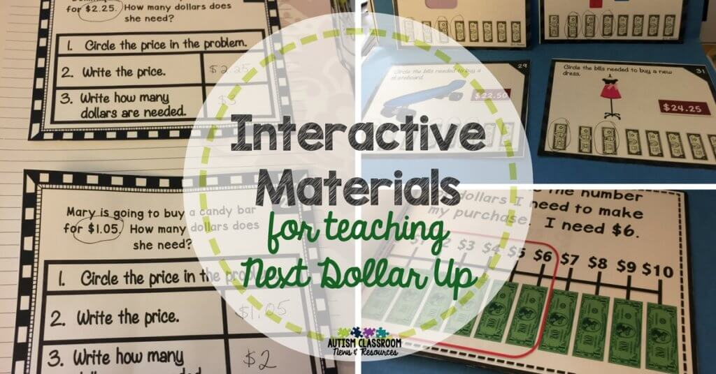 Special Education Teachers-this set has everything you need to teach the next dollar up strategy to your students and get them ready for their community. Interactive materials that scaffold instruction from basic to more advanced .