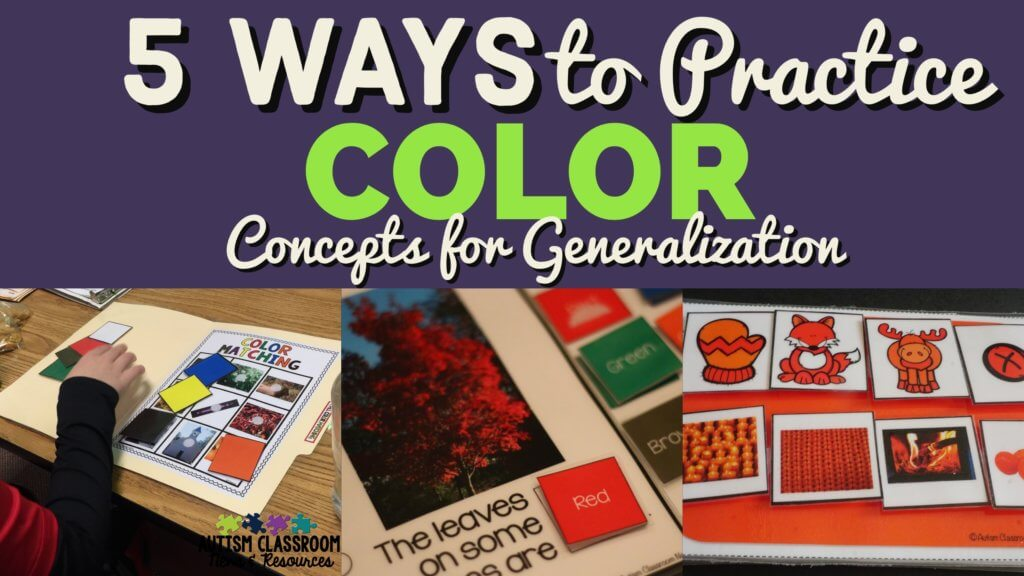 Life is not discrete trials--our students have to generalize. Whether you are teaching students with autism or any other need in special education, you want your students to be able to use what they learn. Here are 5 ways to work on generalization of color concepts.