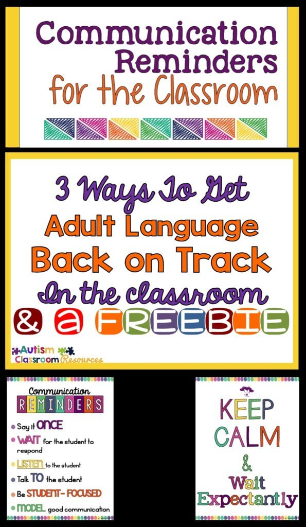 Communication reminders for the Classroom. 3 Ways to Get Adult Language Back on Track in the classroom with a freebiee.  Communication reminders. Poster saying Keep Calm and wait expectantly
