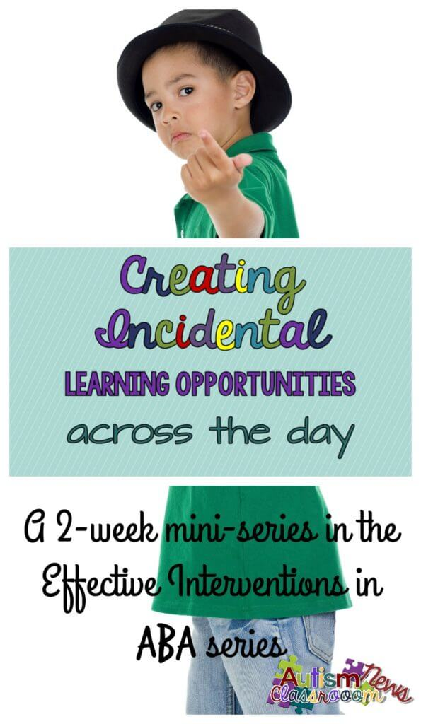 Creating Incidental Learning Opportunities Across the School Day from Autism Classroom Resources