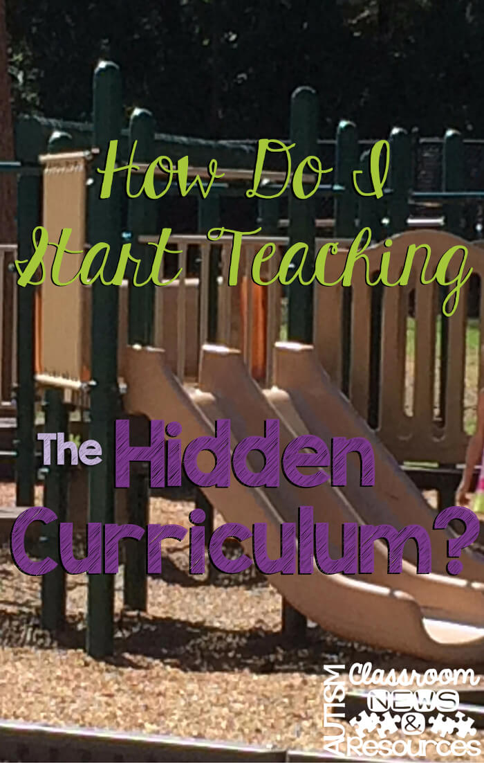 How Do I Start Teaching the Hidden Curriculum?