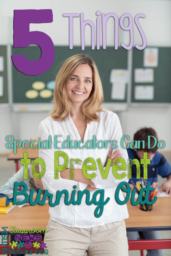 5 Things Special Educators Can Do to Precent Burning Out