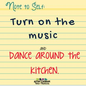 Note to self-turn on the music and dance to relieve stress and prevent burnout.