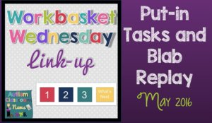 Workbasket Wednesday Link up with blog posts showing different tasks for independent work systems. Mine this month focuses on put-in tasks and a video sharing different use of materials for tasks.