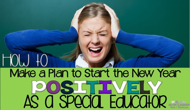 Let's face it--special education teaching is hard...but you can have this job and be happy. Take some time to make a plan for reducing stress in the new year!