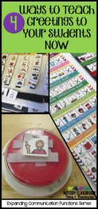 4 ways to teach greetings to your students now-communication board-speech generating switch-PECS book