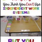 Did you think you can't make independent work systems work in your special ed or general ed classroom? Think again...here's 5 solutions to the most common concerns.