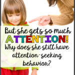 Adult scolding a girl who is smiling. But she gets so much attention! Why does she still have attention-seeking behavior?