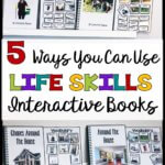 Working on literacy and life skills simultaneously? Here are 5 ways to use life skills interactive books to teach a variety of literacy, vocabulary, and reading comprehension skills for students in special education. #lifeskills #interactivebooks #interactivebooksautism