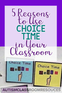 Special educators and their students both benefit from using choice time in the classroom. Find out how it can help your students become more independent!