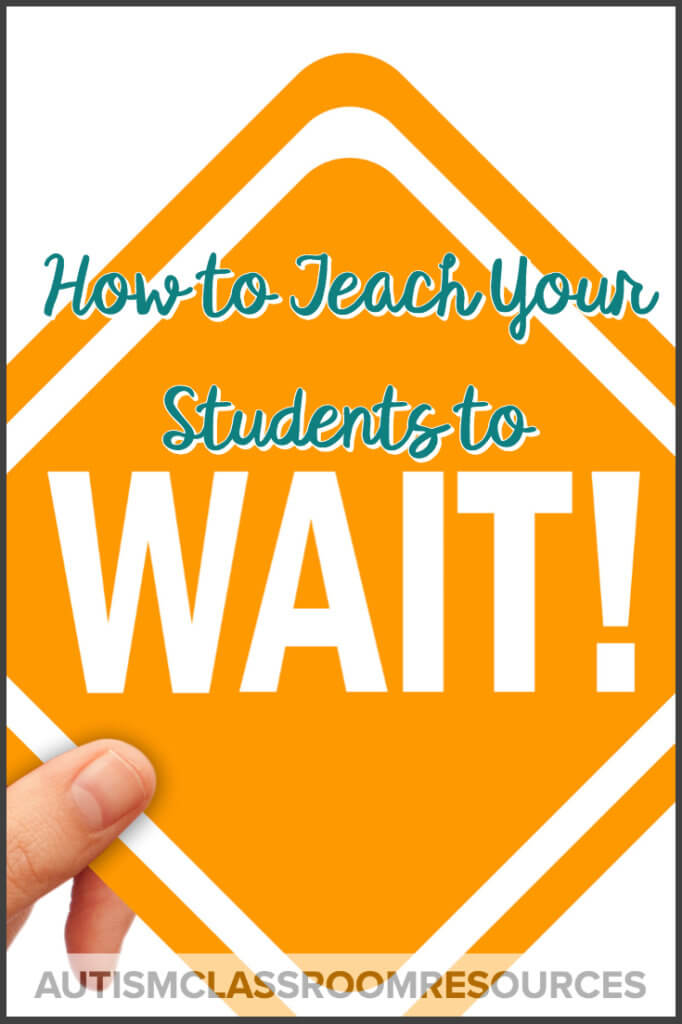 Ever had a student who wanted something the moment he asked for it (or before)? This post breaks down teaching students the critical skill of waiting...so what are you waiting for? Click through to read! waiting #specialeducation #positivebehavioralsupport #pbis