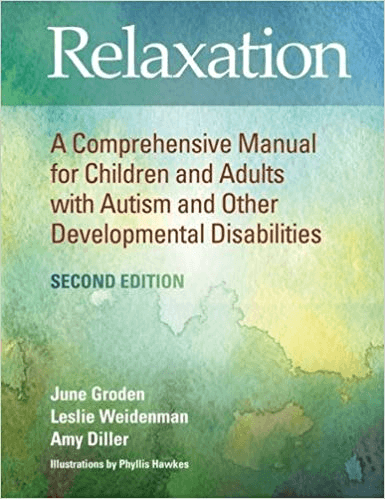 Relaxation - A comprehensive manual for children and adults with autism and other developmental disabilities