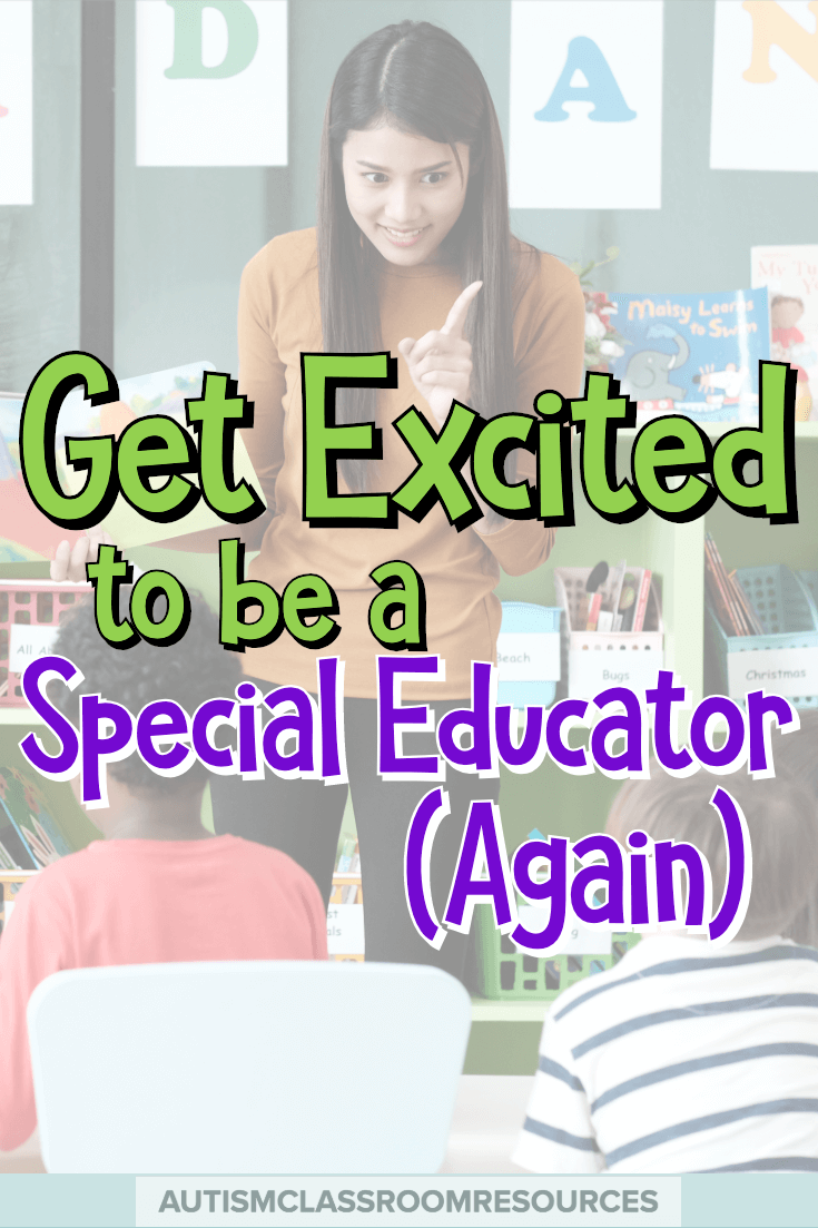 Get Excited to be a Special Educator (Again)