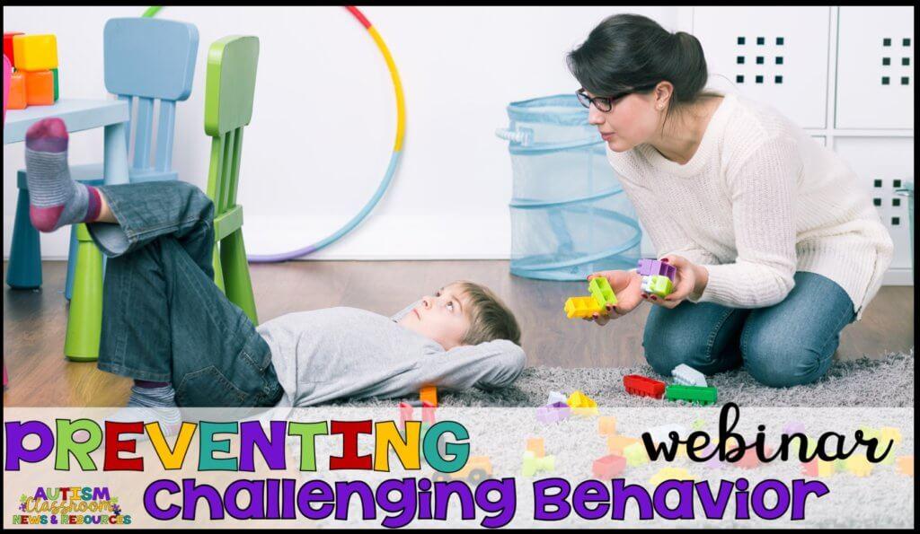 Preventing Challenging Behavior Webinar