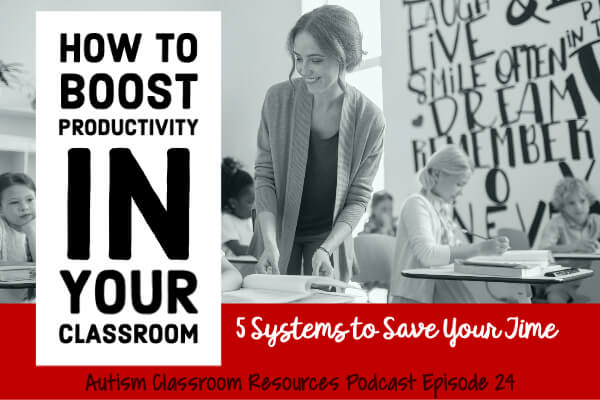 Boost Productivity in the classroom, Podcast on Autism