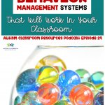 3 Practical Behavior Management Strategies That Will Work in your classroom. Autism Classroom Resources Podcast Episode 29 [picture of marbles in a jar]