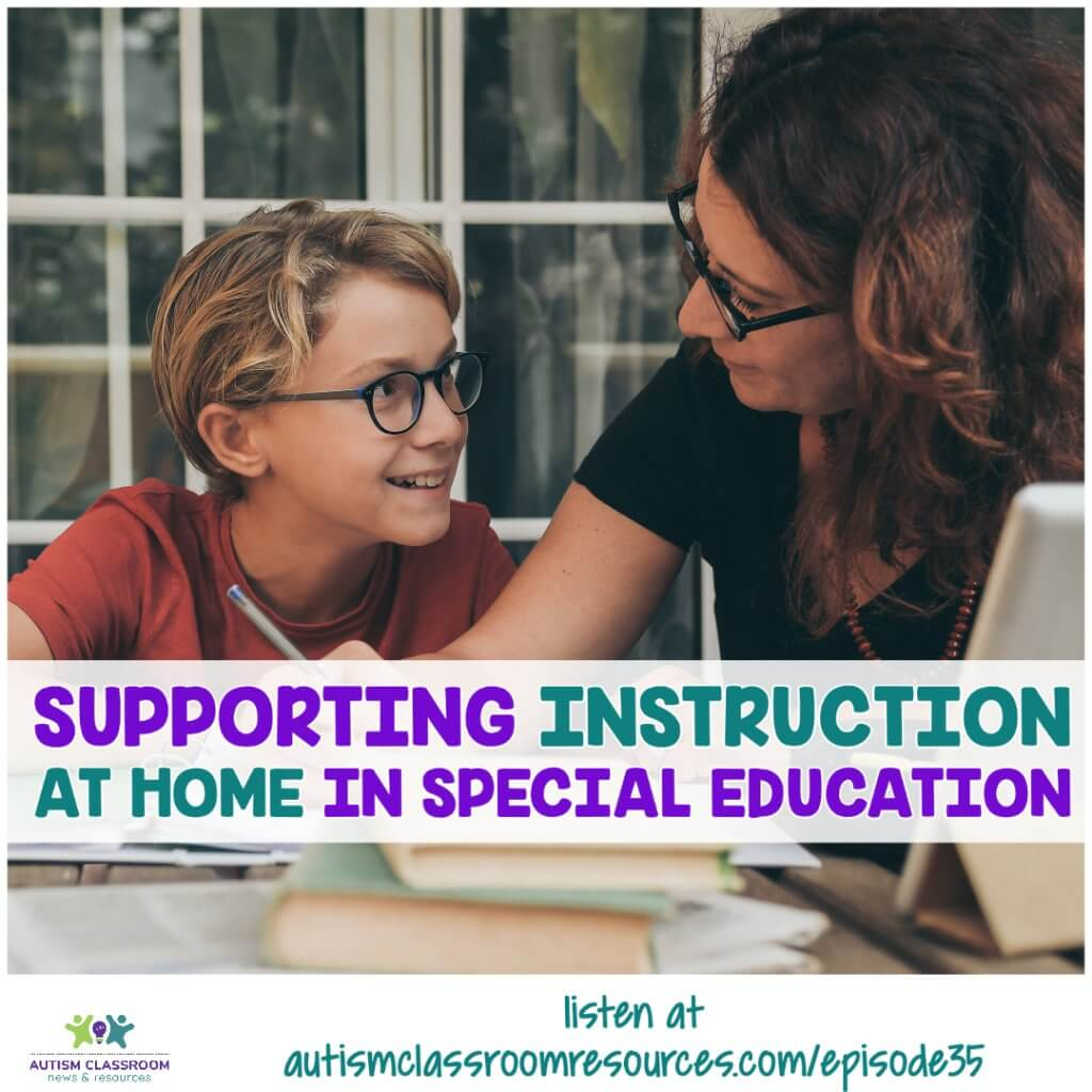 Supporting instruction at home in special education. autism classroom resources.com/episode35