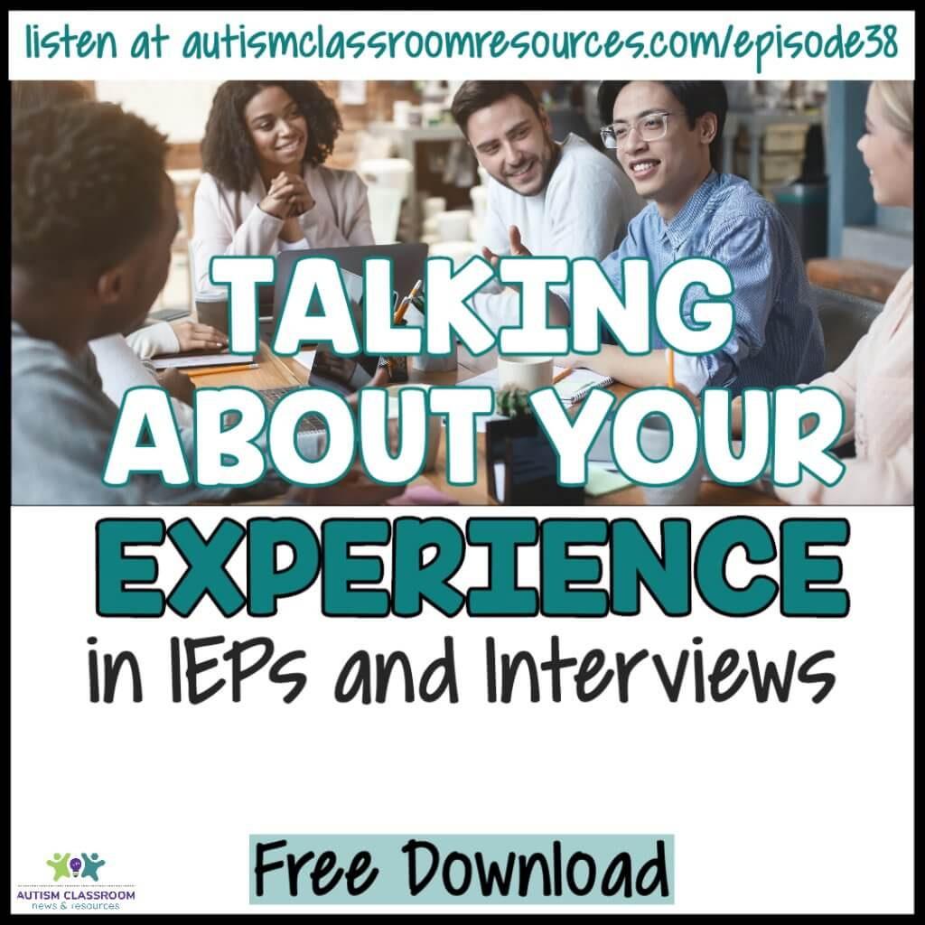 Autism Classroom Resources Podcast Episode 38 Talking About Your experience in IEPs and interviews