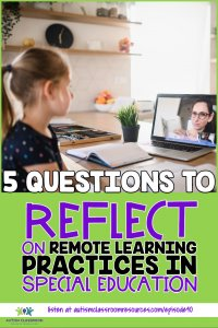 5 Questions to Reflect on Remote Learning PRactices in Special education