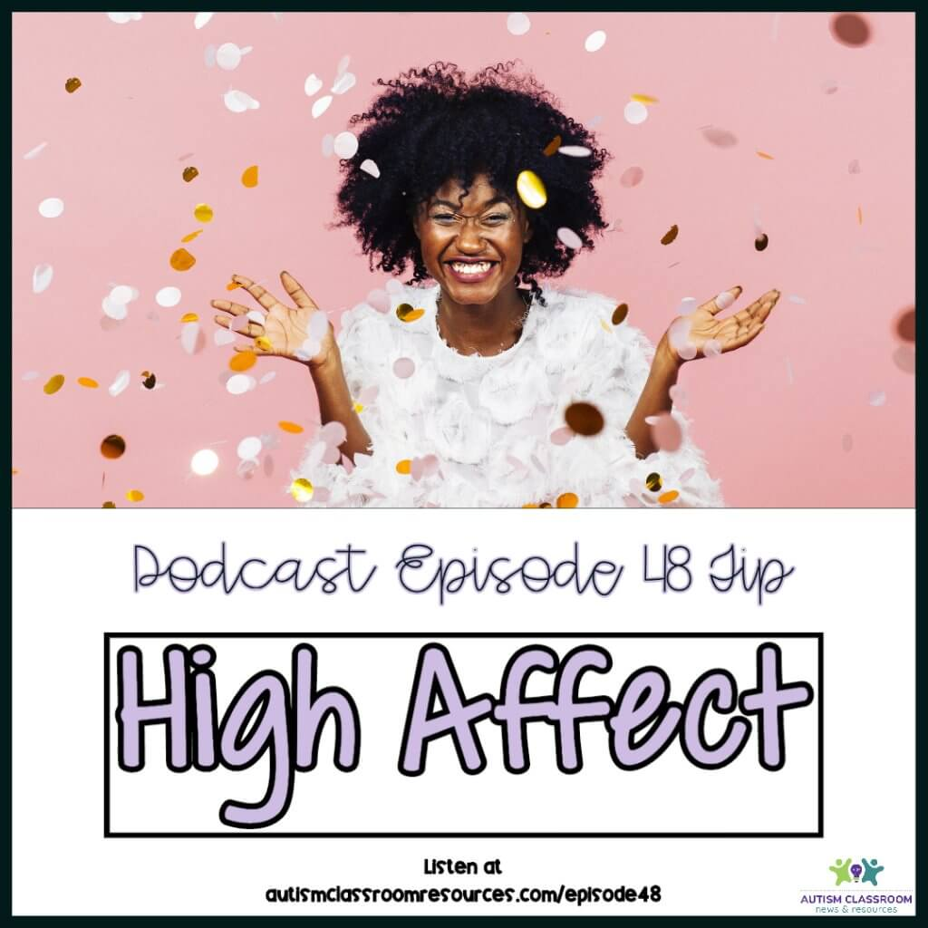 3 tips for boosting engagement in online instruction. Tip #2 High Affect. Autism Classroom Resources Podcast Episode 48 [woman grinning with confetti]