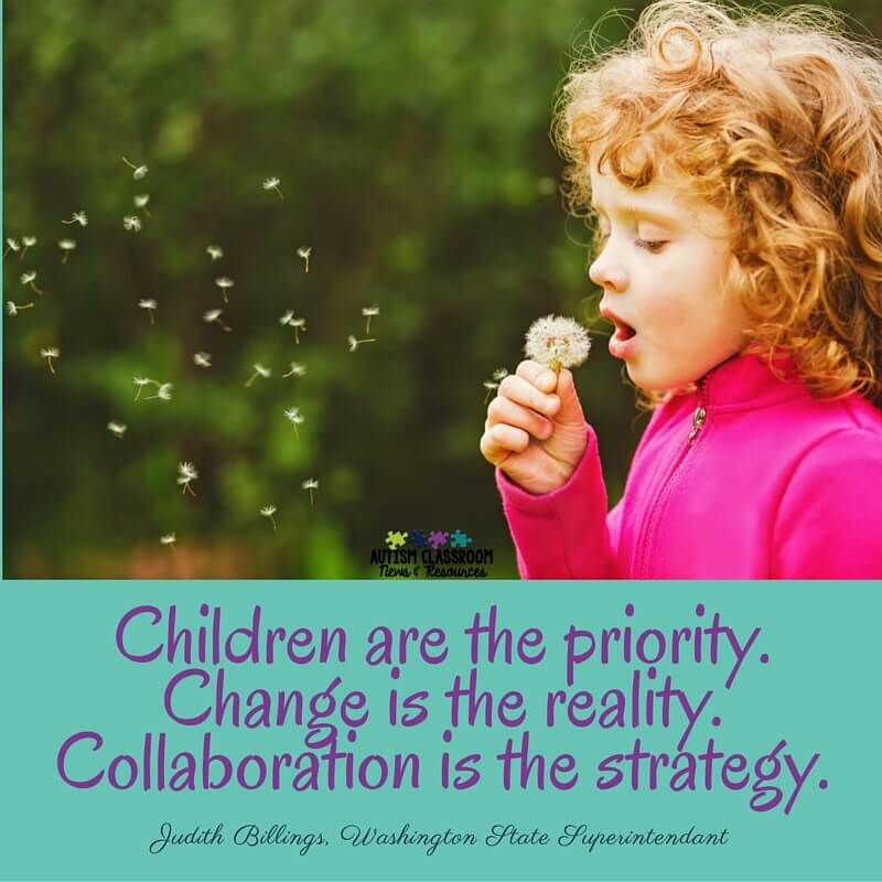 Children are the priority. Change is the reality. Collaboration is the strategy. Judith Billings Washington state Superintendant
