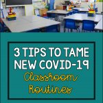 3 Ways to Tame New Covid Classroom Routines