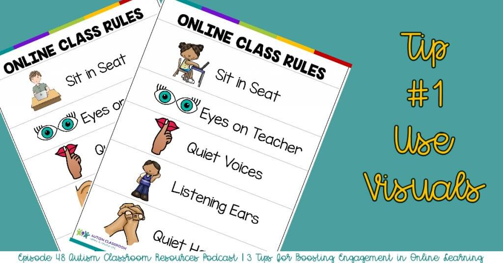 3 tips for boosting engagement in online instruction. Tip #1 Use Visuals. Autism Classroom Resources Podcast Episode 48 [online classroom rules]