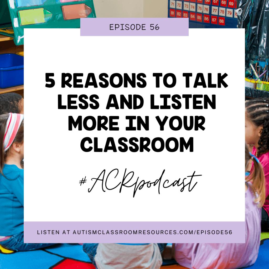 5 Reasons to Talk Less for Language Facilitation Listen at autismclassromresources.com/episode56 #ACRpodcast