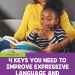 4 keys you need to improve expressive language and communication