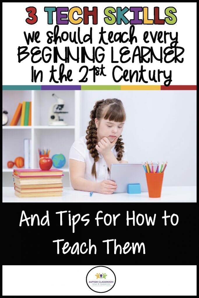 3 Tech Skills we should teafh to every beginning learner in the 21st century and tips for how to teach them.