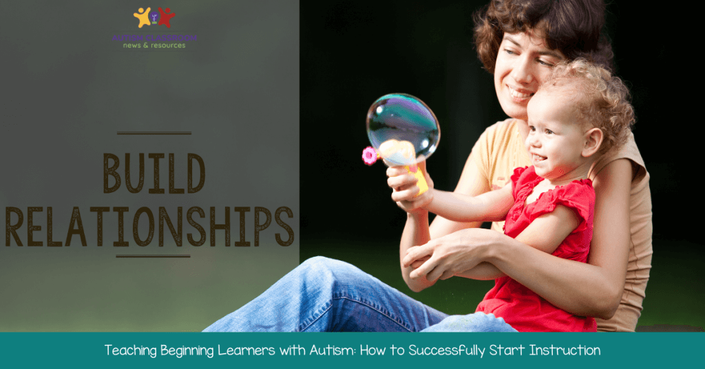 Teaching Beginning Learners with Autism: How to Successfully Start Instruction