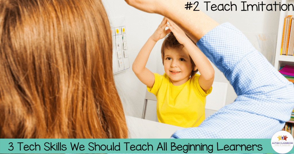 #2 Teach Imitation. 3 Technology Skills We Should Teach Every beginning Learner