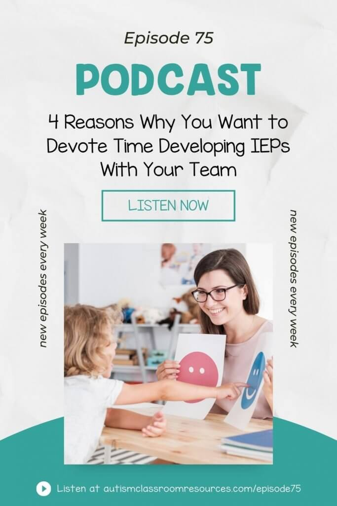 4 Reasons Why You Want to Devote Time Developing IEPs With Your Team