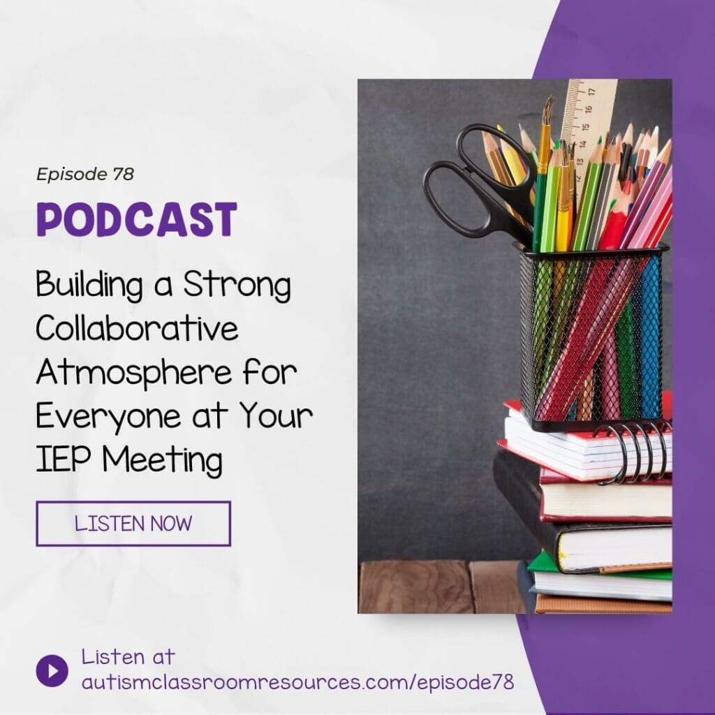 Building a Strong Collaborative Atmosphere for Everyone at Your IEP Meeting