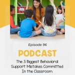 The 3 Biggest Behavioral Support Mistakes Committed In the Classroom