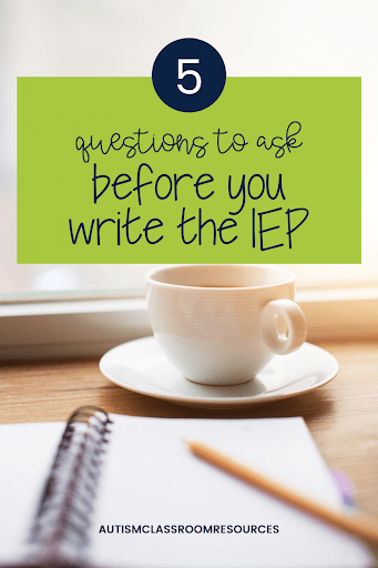 5 Questions to Ask Before You Wirte the IEP