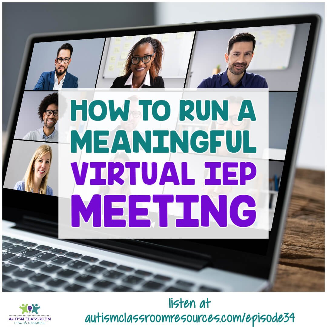 How to run a meaningful virtual iep meeting. Autism Classroom Resources Podcast Episode 34