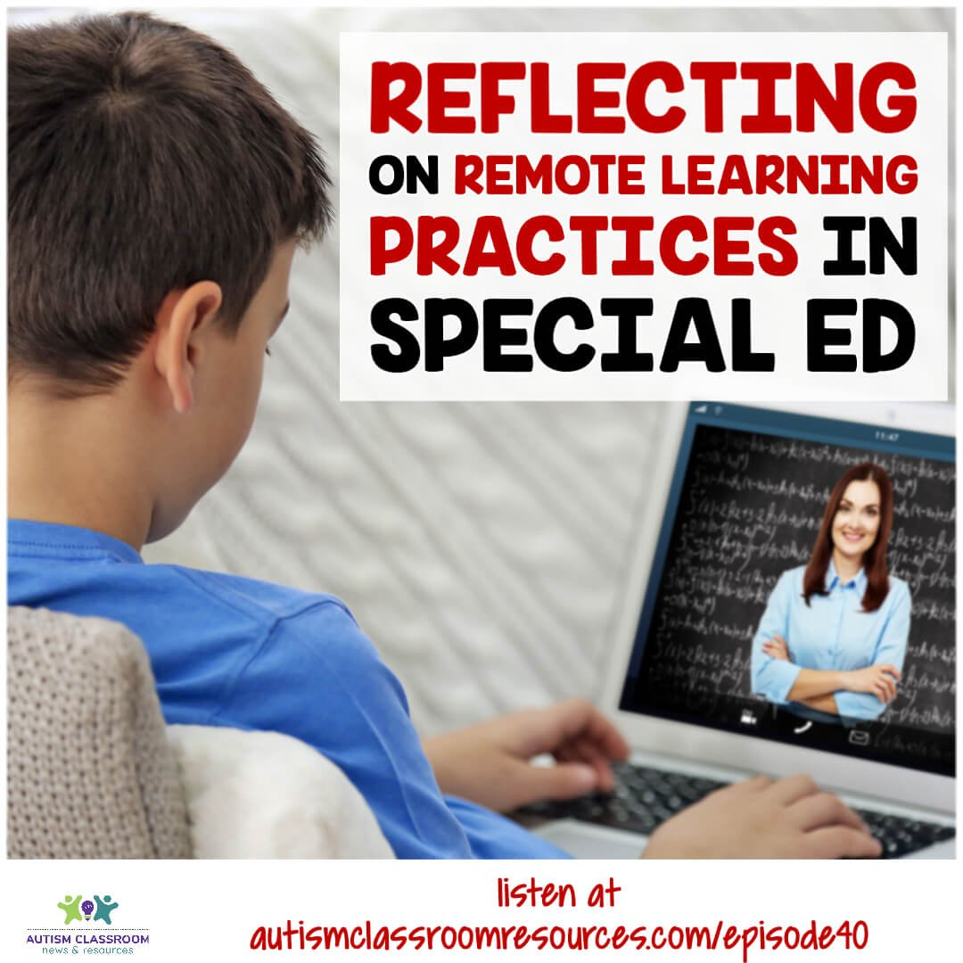 Reflecting on Remote Learning PRactices in Special education