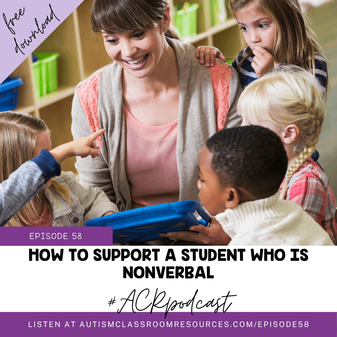 How to Support a Nonverbal Student in the Classroom. #ACRPodcast Episode 58