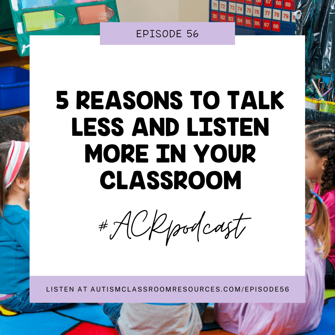 5 Reasons to Talk Less for Language Facilitation Listen at autismclassromresources.com/episode56 #ACRpodcast