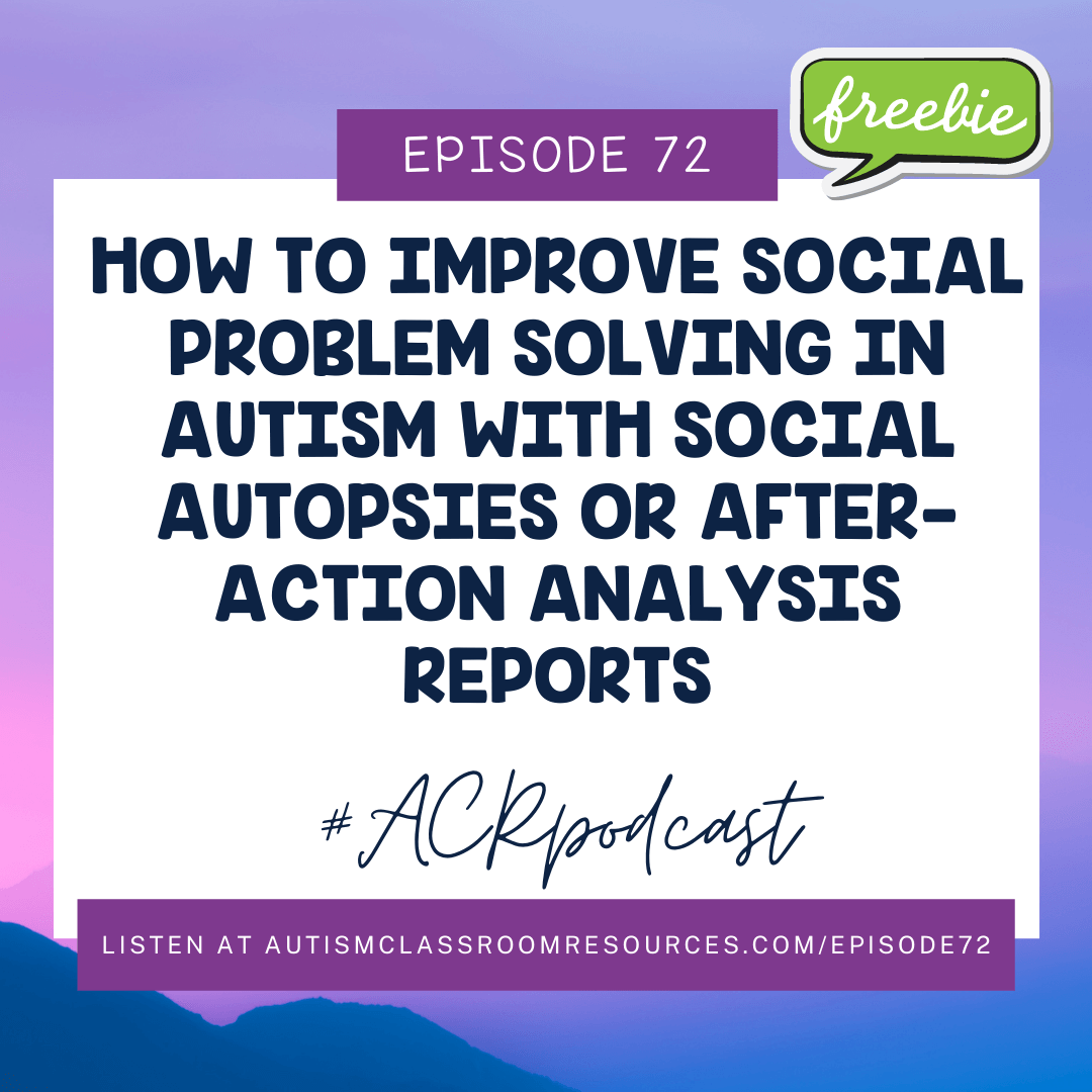 How to Improve Social Problem Solving in Autism with Social Autopsies or After Action Analysis Reports