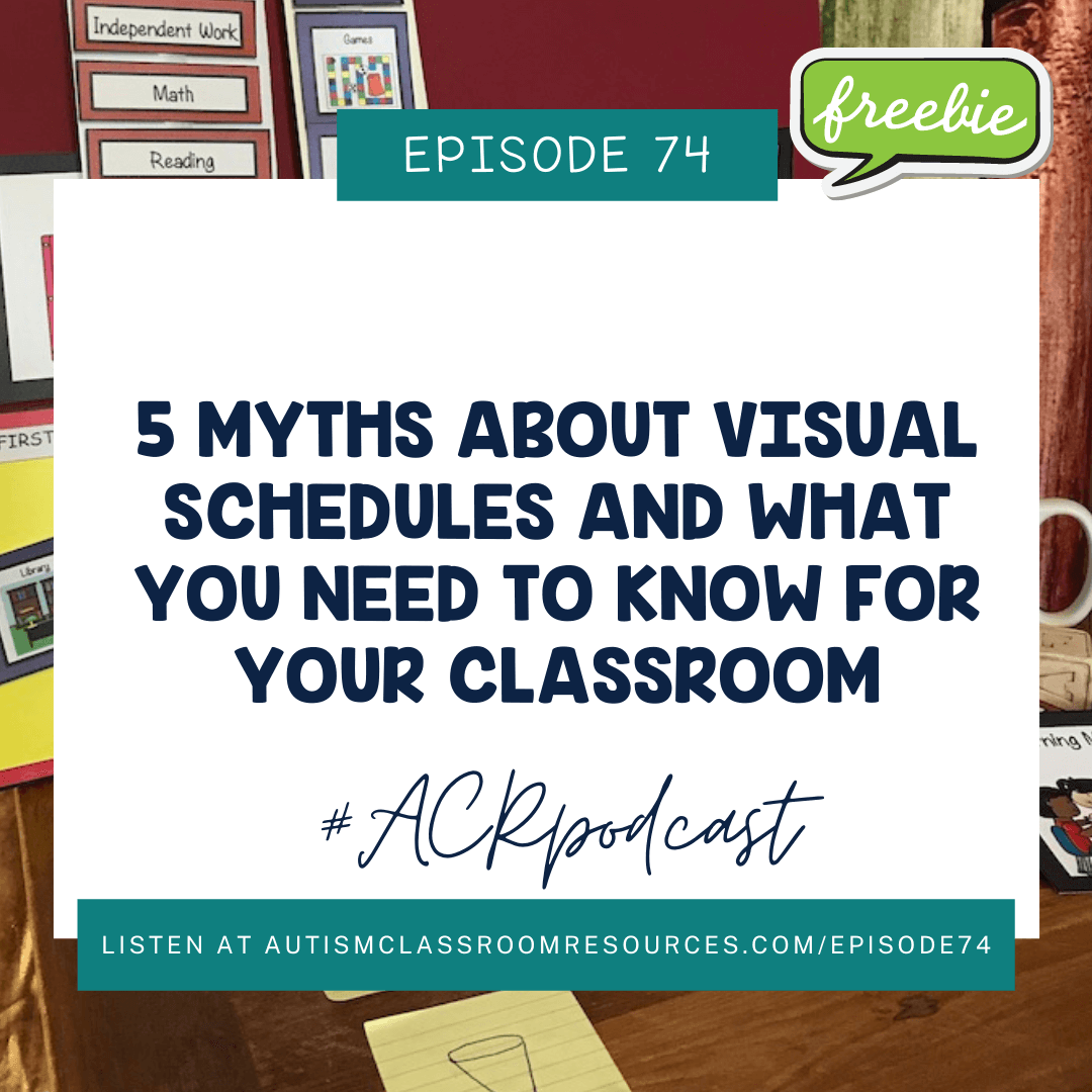 5 Myths about visual schedules and what you need to know for your classroom. Freebie. Episode 74