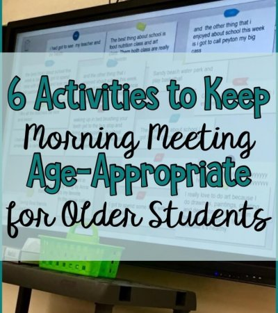 Keeping morning meeting age-appropriate for older students can be challenging depending on their developmental skills. Here are 6 ways to incorporate a variety of life skills, age-appropriate activities with and without technology.