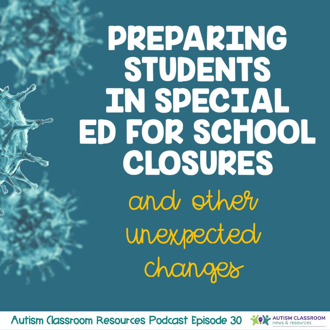 Preparing Students in Special Ed for School Closures and other unexpected closures