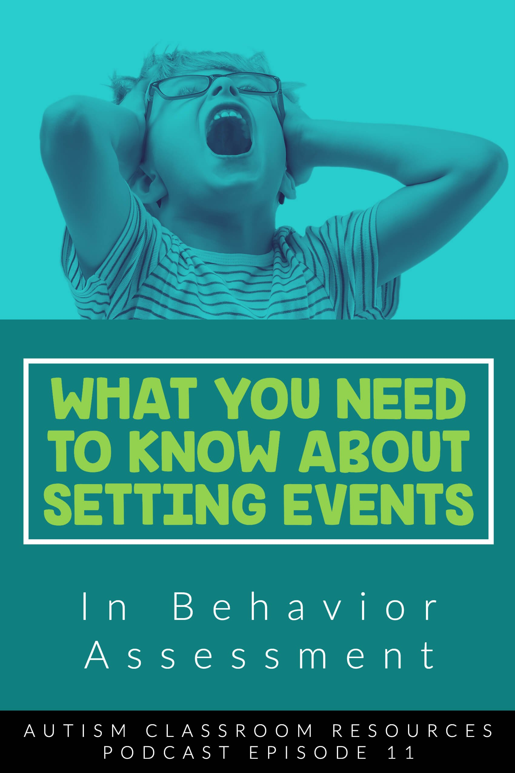 What you Need to Know About Setting Events. Autism Classroom Resources Podcast Episode 11
