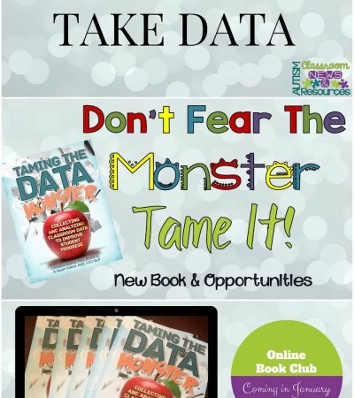 Tame the Data Monster New Book on Data Collection in Special Education by Autism Classroom Resources
