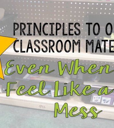 Here are 5 strategies to organize your classroom materials...even when you think your room is a disaster!