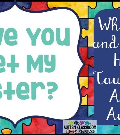 Many of us in the autism field got into the field because of family connections. Here is my story and the things my sister has taught me.